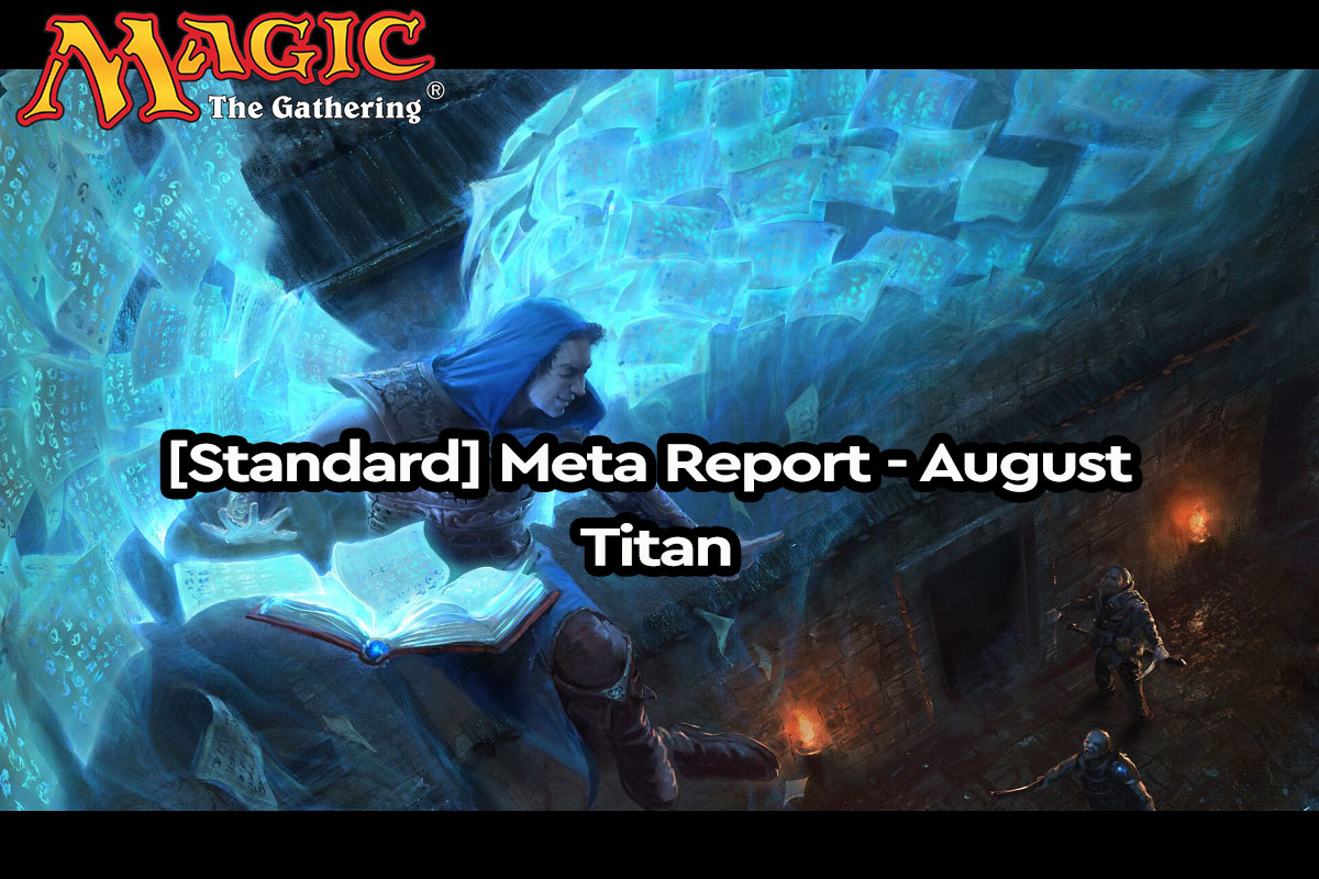 Magic: The Gathering | [Standard] Meta Report – August | Titan